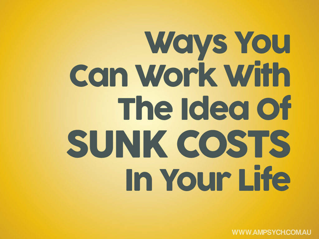 Change part 2: Beware of Sunk Costs